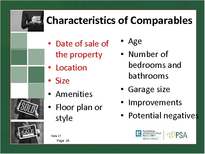 Characteristics of Comparables • Date of sale of the property • Location • Size