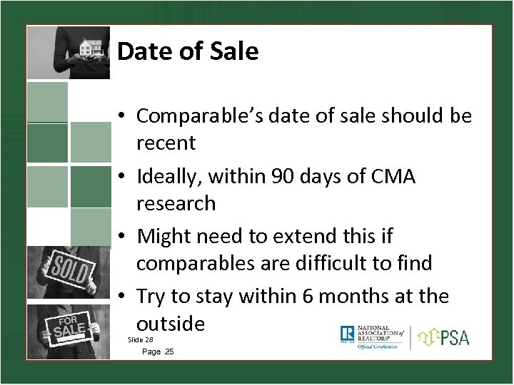 Date of Sale • Comparable's date of sale should be recent • Ideally, within