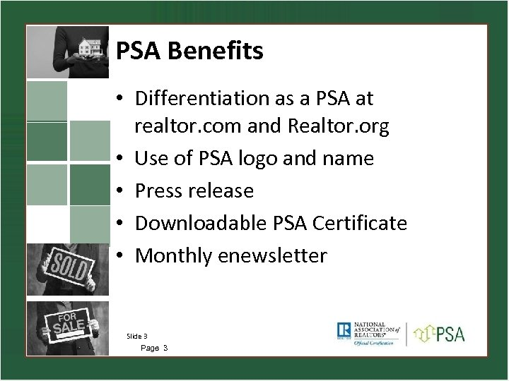 PSA Benefits • Differentiation as a PSA at realtor. com and Realtor. org •