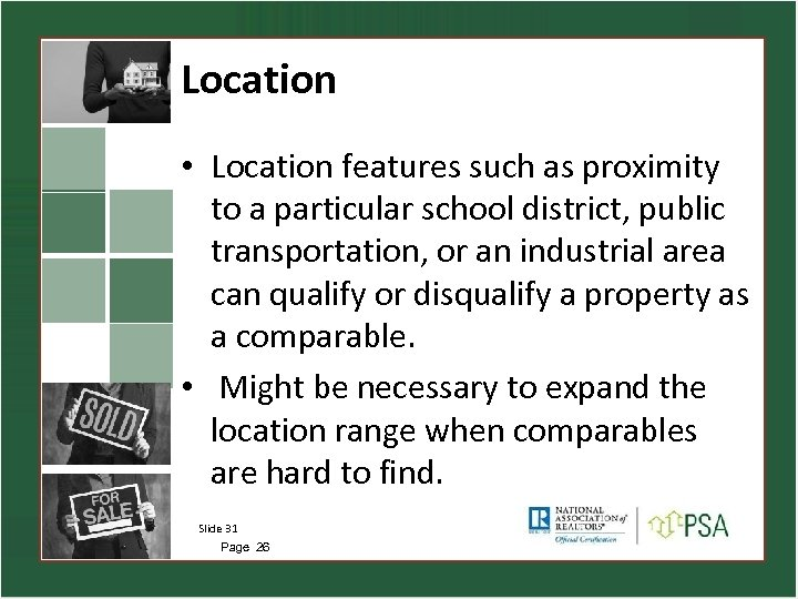 Location • Location features such as proximity to a particular school district, public transportation,