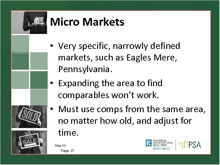 Micro Markets • Very specific, narrowly defined markets, such as Eagles Mere, Pennsylvania. •
