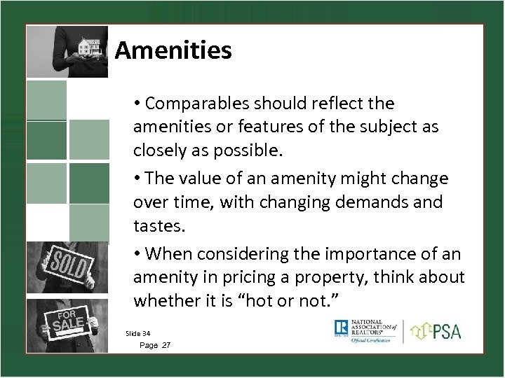 Amenities • Comparables should reflect the amenities or features of the subject as closely