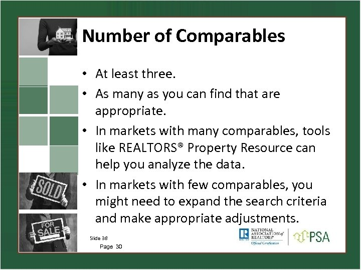 Number of Comparables • At least three. • As many as you can find