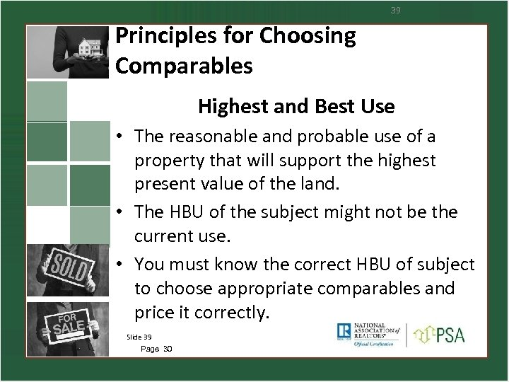 39 Principles for Choosing Comparables Highest and Best Use • The reasonable and probable