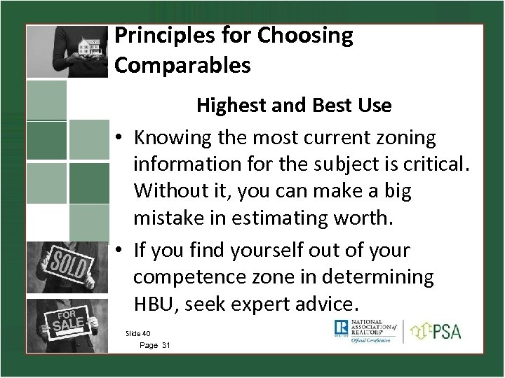 Principles for Choosing Comparables Highest and Best Use • Knowing the most current zoning