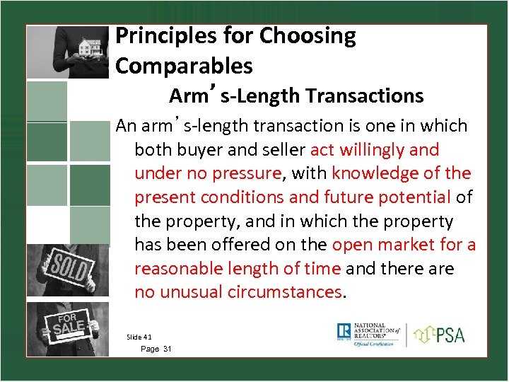 Principles for Choosing Comparables Arm's-Length Transactions An arm's-length transaction is one in which both