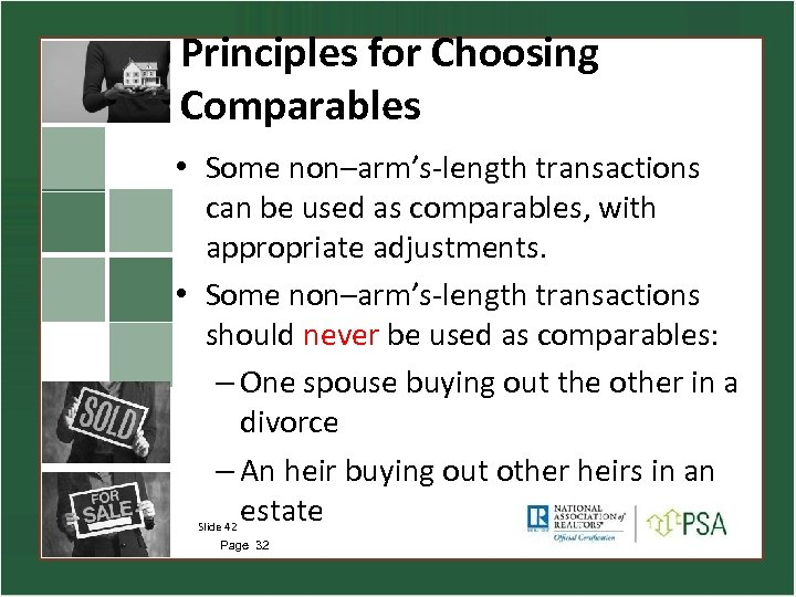 Principles for Choosing Comparables • Some non–arm's-length transactions can be used as comparables, with