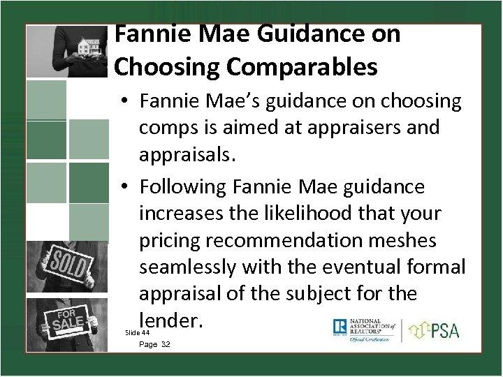 Fannie Mae Guidance on Choosing Comparables • Fannie Mae's guidance on choosing comps is