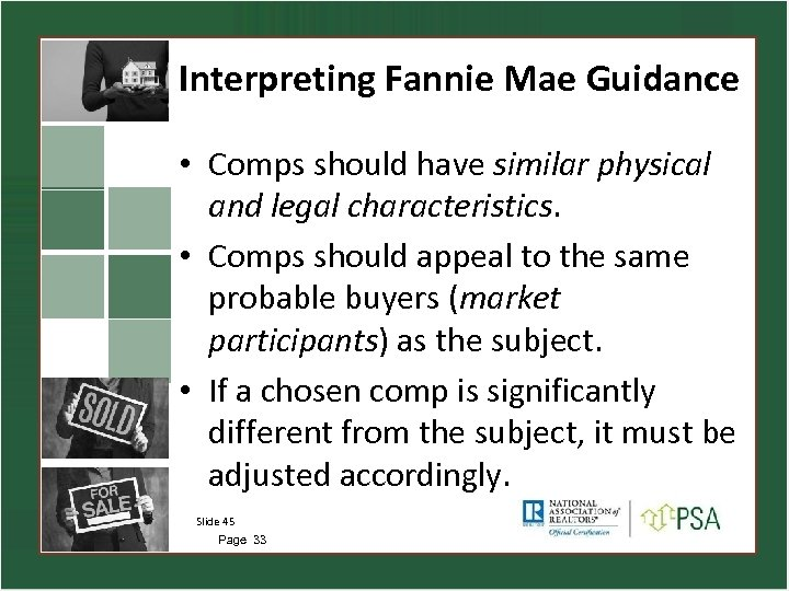 Interpreting Fannie Mae Guidance • Comps should have similar physical and legal characteristics. •