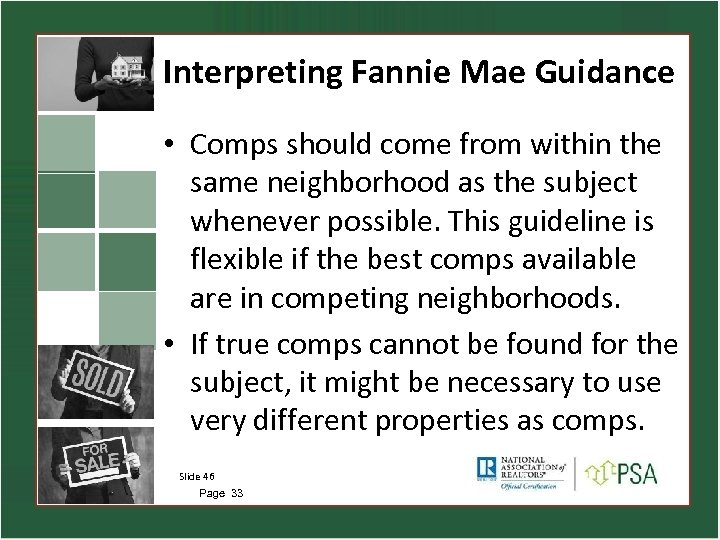Interpreting Fannie Mae Guidance • Comps should come from within the same neighborhood as