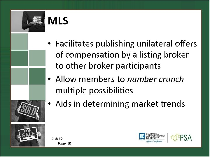 MLS • Facilitates publishing unilateral offers of compensation by a listing broker to other