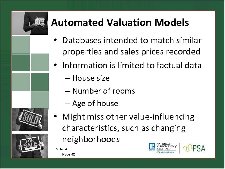 Automated Valuation Models • Databases intended to match similar properties and sales prices recorded
