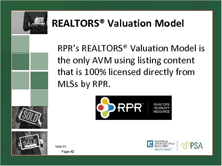 REALTORS® Valuation Model RPR's REALTORS® Valuation Model is the only AVM using listing content