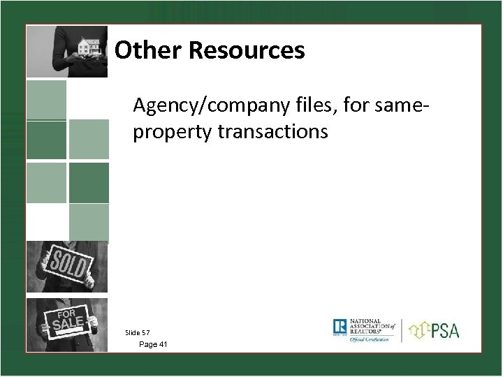 Other Resources Agency/company files, for sameproperty transactions Slide 57 Page 41