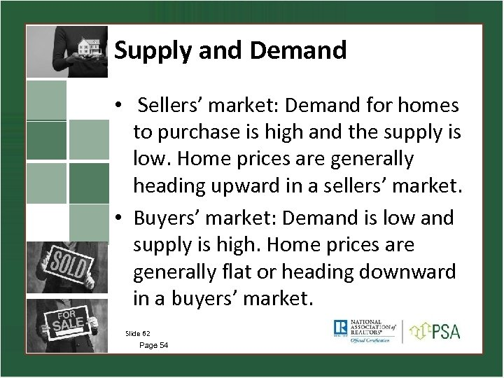 Supply and Demand • Sellers' market: Demand for homes to purchase is high and
