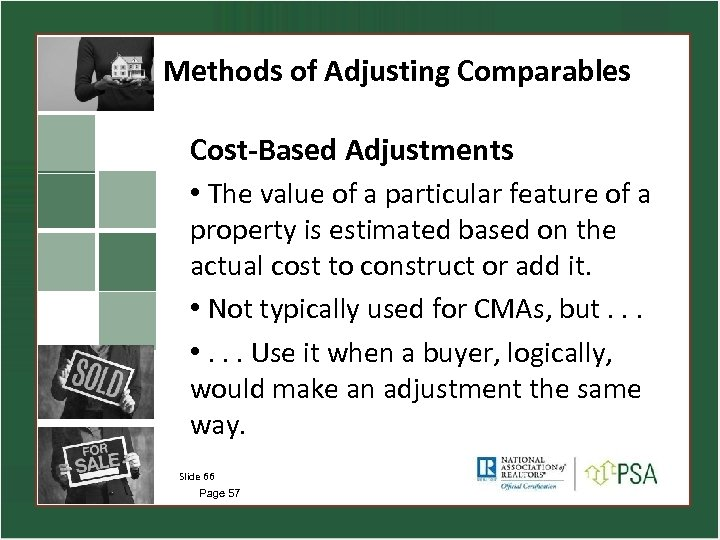 Methods of Adjusting Comparables Cost-Based Adjustments • The value of a particular feature of