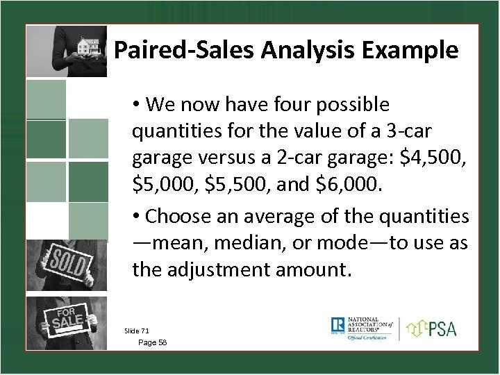 Paired-Sales Analysis Example • We now have four possible quantities for the value of