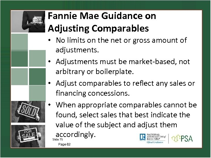 Fannie Mae Guidance on Adjusting Comparables • No limits on the net or gross