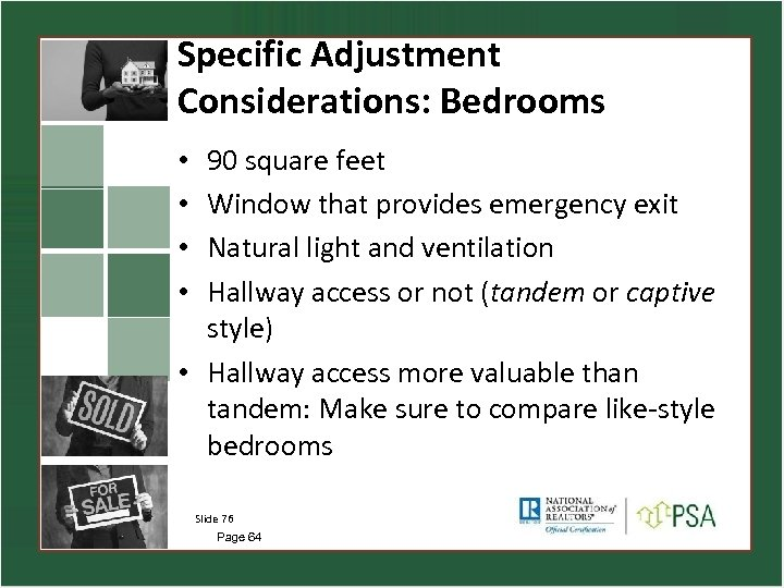 Specific Adjustment Considerations: Bedrooms 90 square feet Window that provides emergency exit Natural light