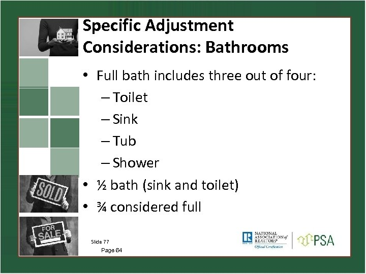 Specific Adjustment Considerations: Bathrooms • Full bath includes three out of four: – Toilet