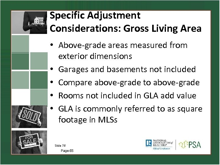 Specific Adjustment Considerations: Gross Living Area • Above-grade areas measured from exterior dimensions •