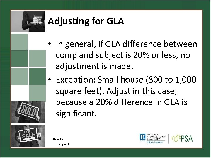 Adjusting for GLA • In general, if GLA difference between comp and subject is