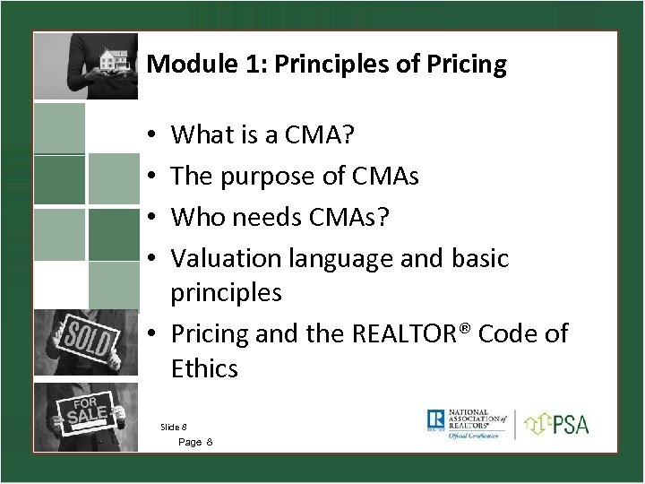 Module 1: Principles of Pricing What is a CMA? The purpose of CMAs Who