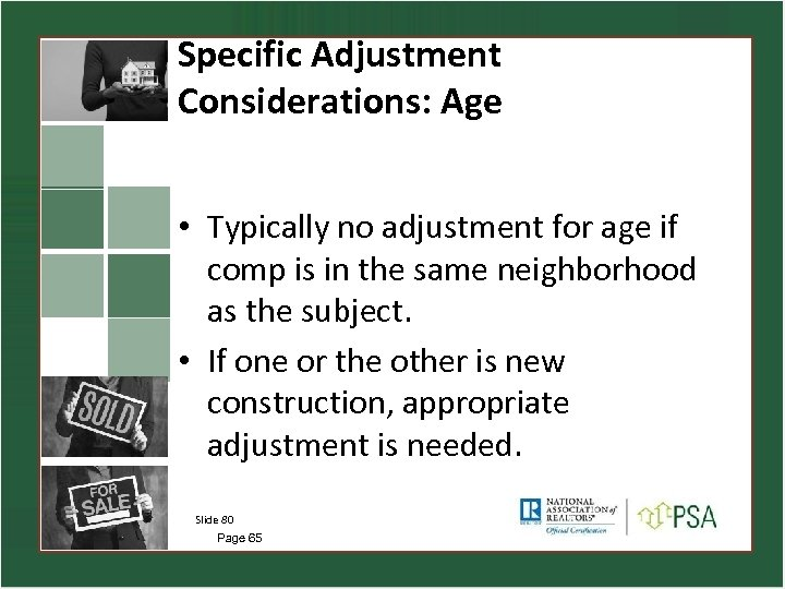 Specific Adjustment Considerations: Age • Typically no adjustment for age if comp is in