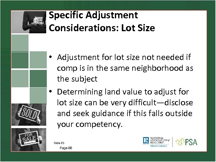 Specific Adjustment Considerations: Lot Size • Adjustment for lot size not needed if comp
