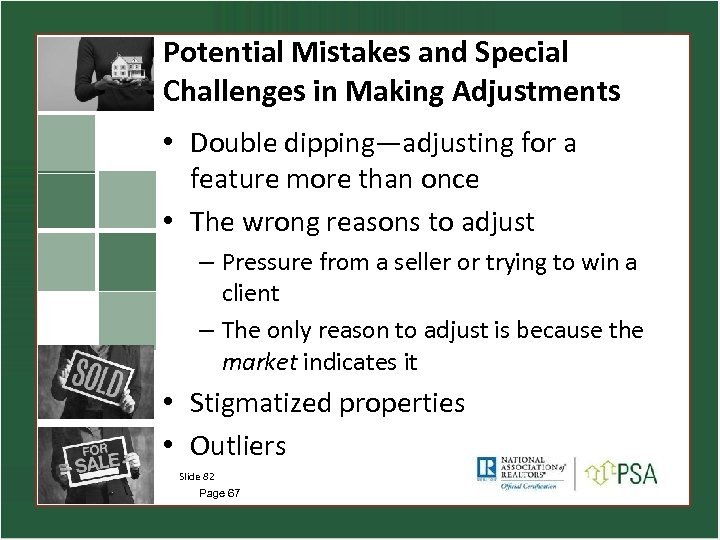 Potential Mistakes and Special Challenges in Making Adjustments • Double dipping—adjusting for a feature