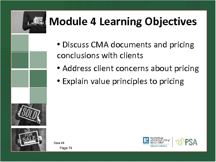 Module 4 Learning Objectives • Discuss CMA documents and pricing conclusions with clients •
