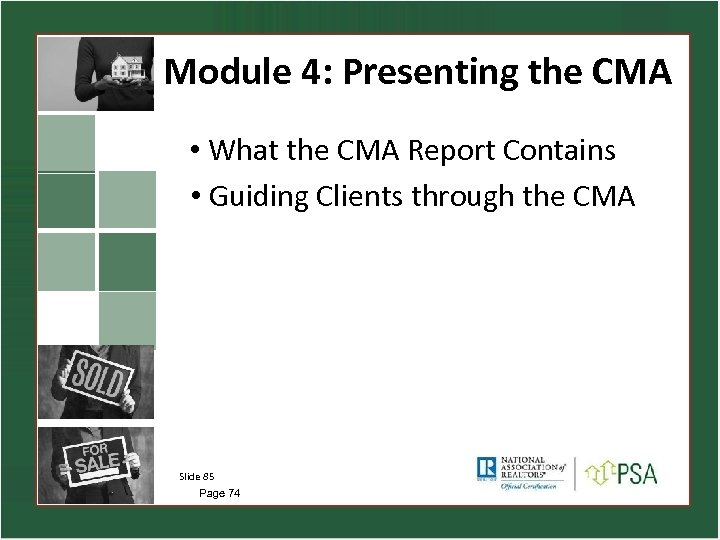 Module 4: Presenting the CMA • What the CMA Report Contains • Guiding Clients