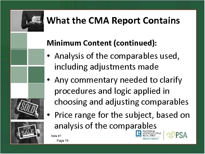 What the CMA Report Contains Minimum Content (continued): • Analysis of the comparables used,
