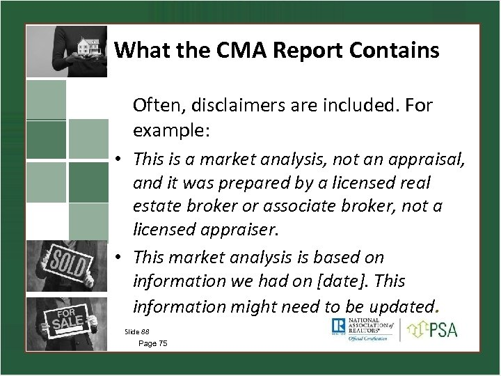 What the CMA Report Contains Often, disclaimers are included. For example: • This is
