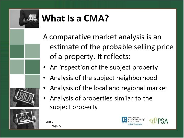 What Is a CMA? A comparative market analysis is an estimate of the probable