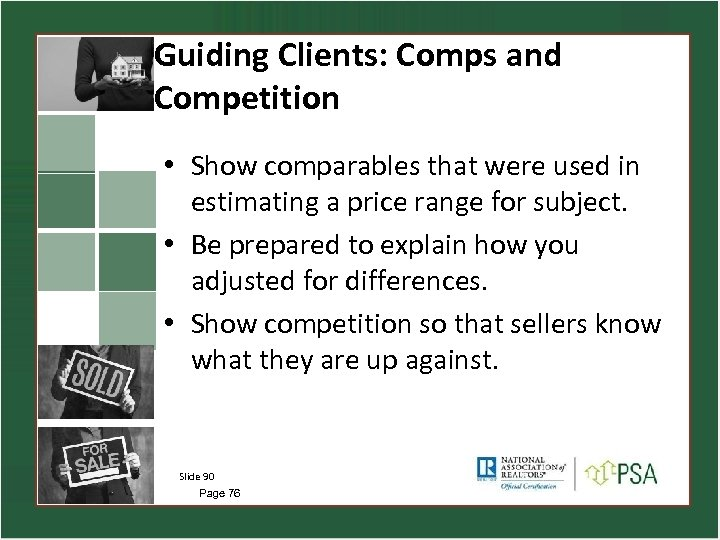 Guiding Clients: Comps and Competition • Show comparables that were used in estimating a