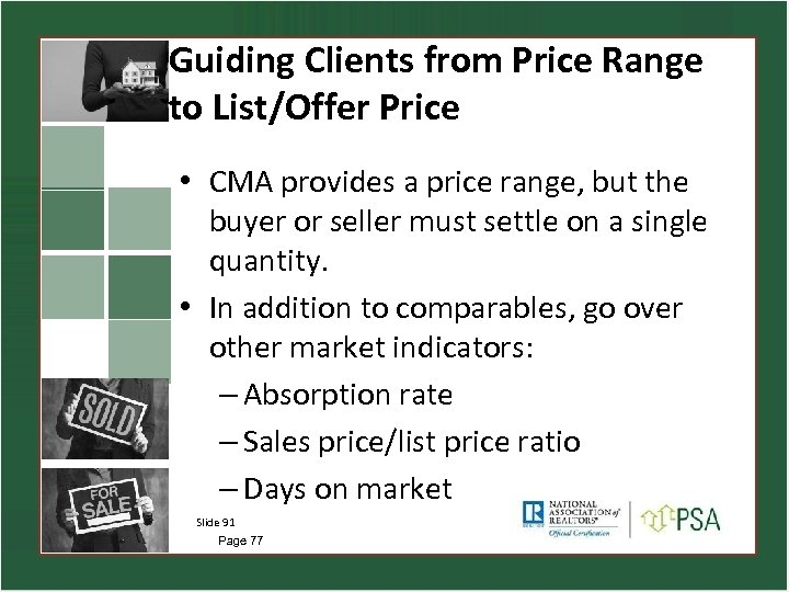 Guiding Clients from Price Range to List/Offer Price • CMA provides a price range,