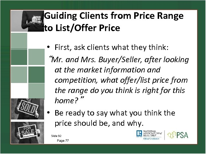 Guiding Clients from Price Range to List/Offer Price • First, ask clients what they