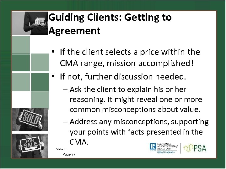 Guiding Clients: Getting to Agreement • If the client selects a price within the
