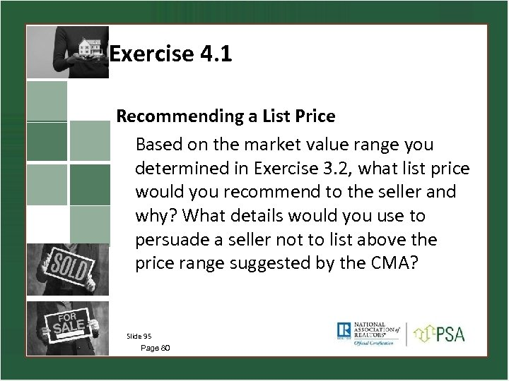 Exercise 4. 1 Recommending a List Price Based on the market value range you