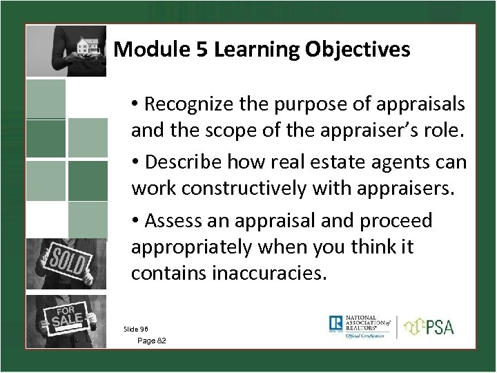 Module 5 Learning Objectives • Recognize the purpose of appraisals and the scope of