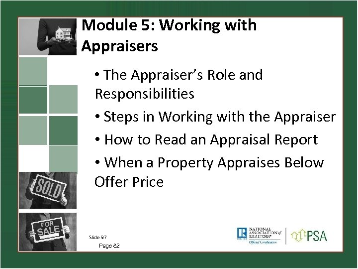 Module 5: Working with Appraisers • The Appraiser's Role and Responsibilities • Steps in