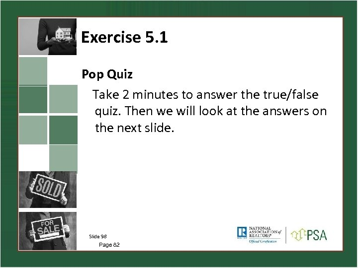 Exercise 5. 1 Pop Quiz Take 2 minutes to answer the true/false quiz. Then