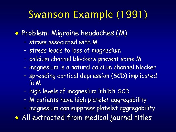 Swanson Example (1991) l Problem: Migraine headaches (M) – – – stress associated with