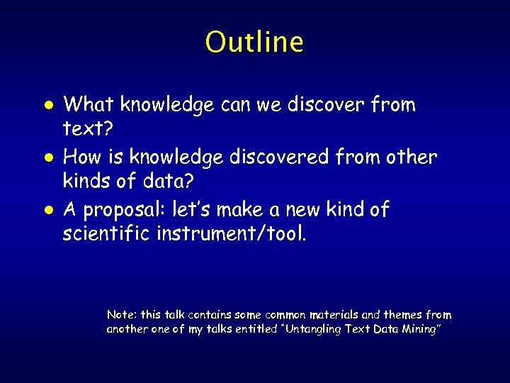 Outline l l l What knowledge can we discover from text? How is knowledge