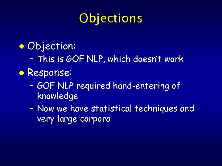 Objections l Objection: – This is GOF NLP, which doesn't work l Response: –