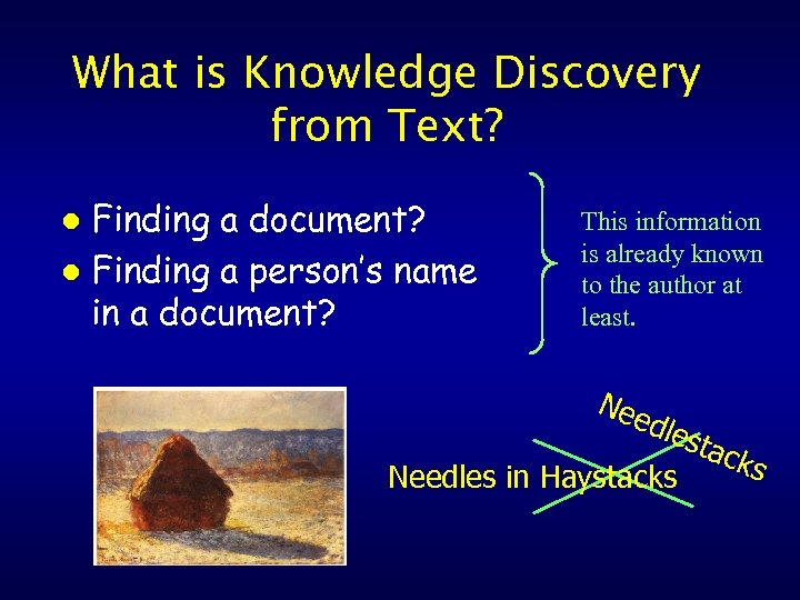 What is Knowledge Discovery from Text? Finding a document? l Finding a person's name