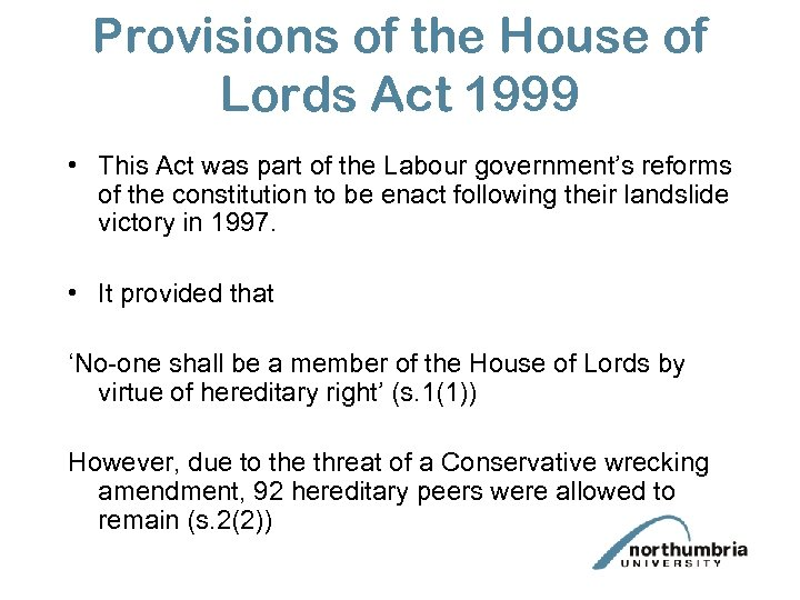 Provisions of the House of Lords Act 1999 • This Act was part of