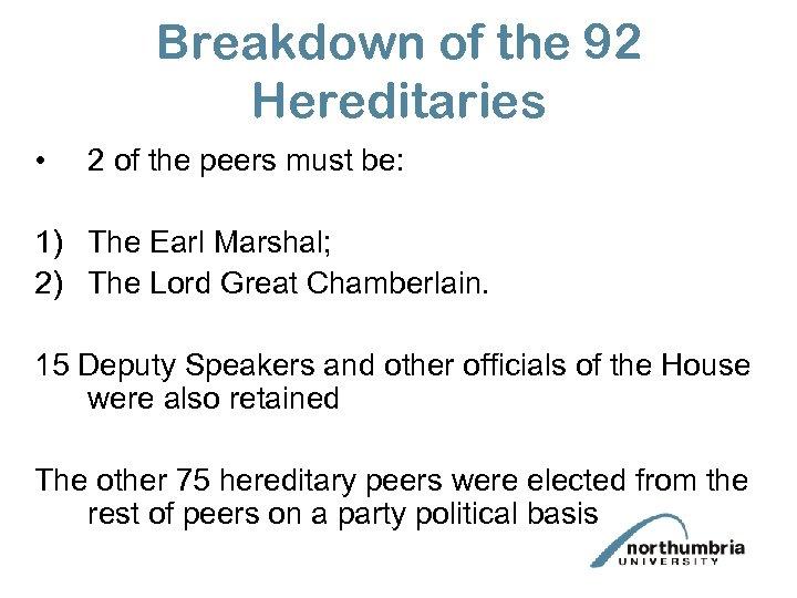 Breakdown of the 92 Hereditaries • 2 of the peers must be: 1) The