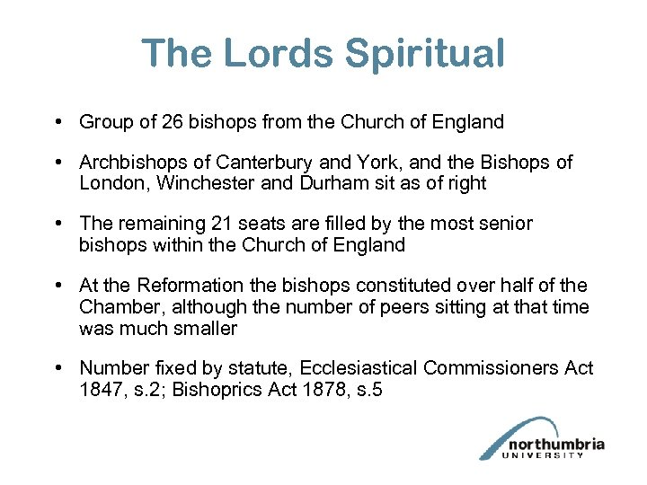 The Lords Spiritual • Group of 26 bishops from the Church of England •